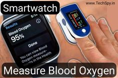 Do you know How does a smartwatch measure blood oxygen? If you don't know, don't worry. Let's know in detail. Pulse Oximetry, Health Application, Smartwatch Features, Blood Test, Blood Vessels, Apple Watch Series, On Set, Don't Worry, No Worries