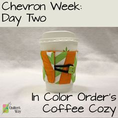 Join Quilter's Way as they blog 31 gift ideas through the month of July. Today's entry: In Color Order's Coffee Cozy.