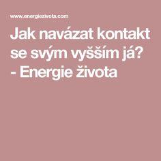 Jak navázat kontakt se svým vyšším já? - Energie života