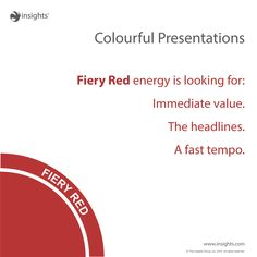 Colourful presentations. How you can adapt your presentation style to appeal to a Fiery Red preference. Insights Discovery