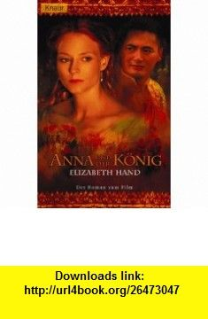 Anna und der K�nig. Der Roman zum Film. (9783426617267) Elizabeth Hand , ISBN-10: 3426617269  , ISBN-13: 978-3426617267 ,  , tutorials , pdf , ebook , torrent , downloads , rapidshare , filesonic , hotfile , megaupload , fileserve