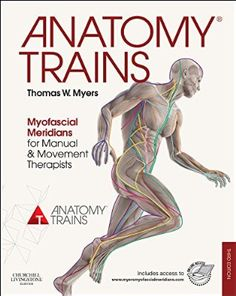 Anatomy Trains: Myofascial Meridians for Manual and Movement Therapists, 3e by Thomas W. Meyers #Books #Anatomy #Myofascial_Meridians