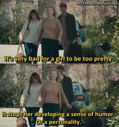 """It's very bad for a girl to be too pretty. It stops her from developing a sense of humor.. or a personality.""  - About Time 2013  Domhnall Gleeson Rachel McAdams Margot Robbie Bill Nighy"
