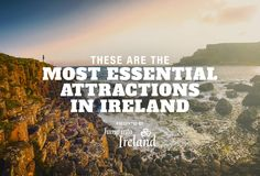 These Are The Most Essential Attractions in Ireland
