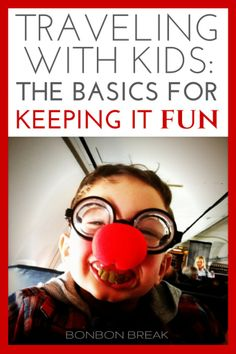 Traveling with Kids: The Basics for Keeping it Fun