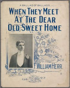 When they meet at the dear old sweet home / words and music by F.W. Herr.  [In a little old fashioned cottage sits a mother who's so dear...] ([c1900])
