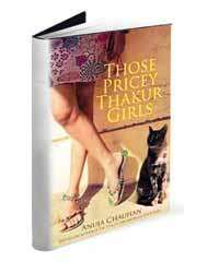 There's more than a hint of Pride And Prejudice in Those Pricey Thakur Girls, but Chauhan isn't a lazy storyteller. To Austen's classic elements Chauhan adds some solid Delhi masala, including references to the Sikh riots... http://www.dnaindia.com/lifestyle/report_book-review-those-pricey-thakur-girls_1800697