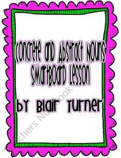 Concrete and Abstract Nouns SmartBoard Lesson product from Blair-Turner on TeachersNotebook.com