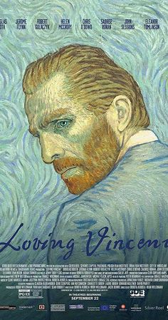 Directed by Dorota Kobiela, Hugh Welchman.  With Jerome Flynn, Aidan Turner, Eleanor Tomlinson, Chris O'Dowd. A feature film about the life and mysterious death of Vincent Van Gogh.