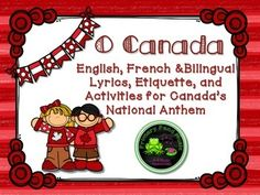 Canada's National AnthemProduct contains:- A brief history of the anthem- Etiquette for singing the anthem- Lyrics in English, French and Bilingual- Links to videos- O Canada word search- O Canada cloze activity