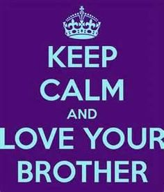 My brother is annoying a lot and really frustrating at times but i still love em cause hes my lill bro