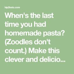 When's the last time you had homemade pasta?) Make this clever and delicious keto pasta recipe using just 2 ingredients! Keto Pasta Recipe, Pasta Recipes, Diet Recipes, Vodka Sauce, Meat Sauce, Keto Lasagna, Cheese Tasting, Homemade Pasta