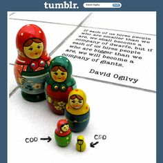 """""""If each of us hires people who are smaller than we are, we shall become a company of dwarfs. But if each of us hires people who are bigger than we are, we shall become a company of giants.""""   -David Ogilvy  #quote #advertising"""