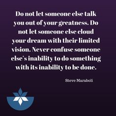 #stevemaraboli #quote #quoteoftheday #quotestoliveby #nourishednow #inspire #inspirationalquote #inspiration #dream