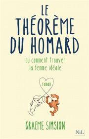 Théorème du homard ou comment trouver la femme idéale (Le) - Graeme Simsion