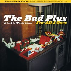 For All I Care - The Bad Plus | Songs, Reviews, Credits, Awards | AllMusic