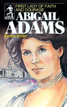Amazon.com: Abigail Adams: First Lady of Faith and Courage (Sower Series) (9780915134946): Evelyn Witter: Books