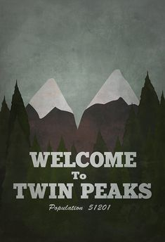 Inspired by Twin Peaks. A take on the welcome to Twin Peaks sign.