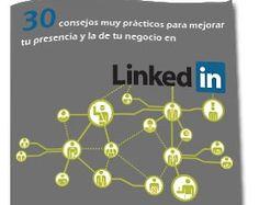 '30 consejos muy prácticos para mejorar tu presencia en LinkedIn'. Gracias a su lectura, y si pones en práctica sus recomendaciones, entenderás su utilidad y conocerás las múltiples funciones con las que cuenta esta red social y mejorarás a nivel profesional.