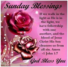 Sunday Blessing. 1 John 1:7- God Bless You.