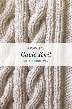 04827083aeb0f Cable Knitting 101  How to Cable Knit