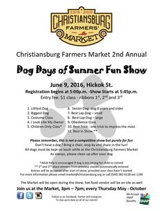 Join us at the Christiansburg Farmers' Market for the 2nd Annual Dog Days of Summer Fun Show on Thursday, June 9, 2016.
