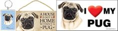 I Love My PUG Magnet Keychain A House is Not a Home without a Pug Wooden Sign $29.99