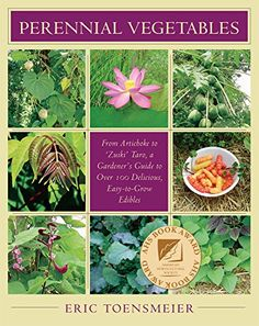 Perennial Vegetables: From Artichokes to Zuiki Taro, a Gardener's Guide to Over 100 Delicious and Easy to Grow Edibles by Eric Toensmeier Hydroponic Growing, Hydroponic Gardening, Organic Gardening, Gardening Tips, Aquaponics Greenhouse, Gardening Services, Perennial Vegetables, Organic Vegetables, Growing Vegetables