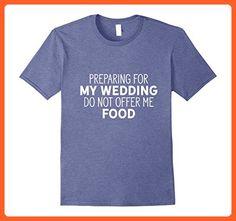 Mens Preparing For My Wedding Do Not Offer Me Food Bride T-Shirt Medium Heather Blue - Food and drink shirts (*Partner-Link)