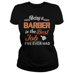 Being A Barber Is The Best Job T-Shirt #gift #ideas #Popular #Everything #Videos #Shop #Animals #pets #Architecture #Art #Cars #motorcycles #Celebrities #DIY #crafts #Design #Education #Entertainment #Food #drink #Gardening #Geek #Hair #beauty #Health #fitness #History #Holidays #events #Home decor #Humor #Illustrations #posters #Kids #parenting #Men #Outdoors #Photography #Products #Quotes #Science #nature #Sports #Tattoos #Technology #Travel #Weddings #Women