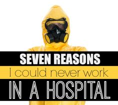 A funny list of reasons why I could never work in a hospital. Can you relate to #5??! #funny #humor #motherhood