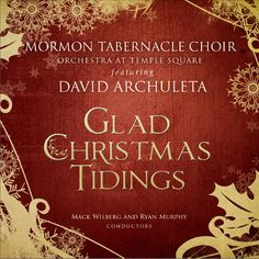 Glad Christmas Tidings // Mormon Tabernacle Choir featuring David Archuleta