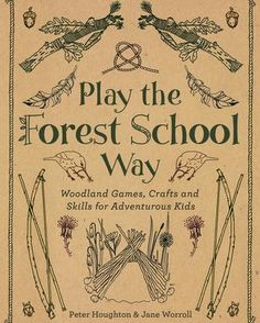 PDF Free Play The Forest School Way, Woodland Games and Crafts for Adventurous Kids, Author : Jane Worroll and Peter Houghton Outdoor Classroom, Outdoor School, Nature Activities, Nature Based Preschool, Outdoor Preschool Activities, Forest School Activities, Enrichment Activities, Preschool Ideas, Preschool Crafts
