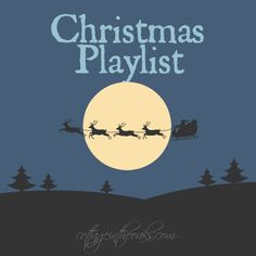 Christmas Playlist of the greatest Christmas songs for this time of year…great for everyday or for a party!