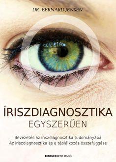 Dr. Bernard Jensen: Íriszdiagnosztika egyszerűen A szemet mindig is a lélek tükrének tartották, pedig akár a test tükrének is nevezhetjük. Az egyre fejlettebb technikai eszközöknek köszönhetően mára már tudjuk, hogy a szem tulajdonképpen nem más, mint a különböző testi funkciók és állapotok miniatűr számítógépes kijelzője. Az íriszdiagnosztika a szem szivárványhártyáján, vagyis az íriszen bekövetkező elváltozások elemzésével foglalkozik. Bernard Jensen, Seeing Eye, Natural Health, Eyes, Nature, The Great Outdoors, Mother Nature, Scenery, Natural