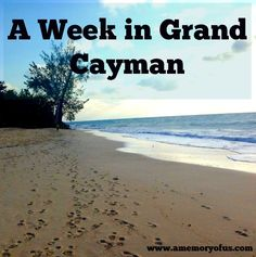 a week in grand cayman: grand cayman travel tips from A Memory of Us