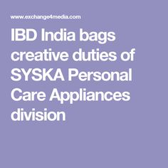 IBD India bags creative duties of SYSKA Personal Care Appliances division