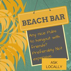 find out what are the best beach bars available in your city. Ask The local people about it. use AskLocally. download today http://asklocally.in