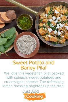 Barley is a delicious grain that adds a nutty chewiness to any dish. In this recipe the warm richness of the sweet potato mixes with creamy goat cheese, chewy barley, and a refreshing lemon dressing. A small dose of spinach adds some color to this healthy and hearty dish!