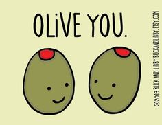 Olive You. Funny Valentine - Random Up Funny Valentines Day Quotes, Valentines Day Puns, Valentine Day Cards, Valentine Ideas, Funny Holiday Quotes, Valentine Quote, Vintage Valentines, Cheesy Love Quotes, Cute Quotes