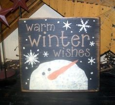 PRIMITIVE CHRISTMAS SIGN~~WARM WINTER WISHES~~SNOWFLAKES~~SNOWMAN~~2 | eBay