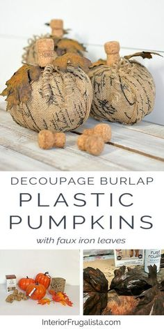 How to turn plastic dollar store pumpkins into unique French script burlap decoupage pumpkins with faux rusty iron leaves and fun wine cork stems by Interior Frugalista #decoupagepumpkins #farmhousepumpkins #burlappumpkins #dollarstorepumpkins #modpodgepumpkins #diyfalldecor Pumpkin Crafts, Fall Crafts, Holiday Crafts, Leaf Crafts, Burlap Crafts, Cork Crafts, Tree Crafts, Bottle Crafts, Halloween Crafts