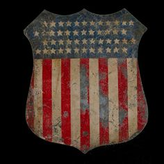 Painted American Patriotic Shield - I have what I assume is a very nice copy of this on a kitchen wall. American Pride, American Flag, American Independence, Americana Vintage, Vintage Tin Signs, Old Signs, Patriotic Decorations, Star Spangled, Old Glory