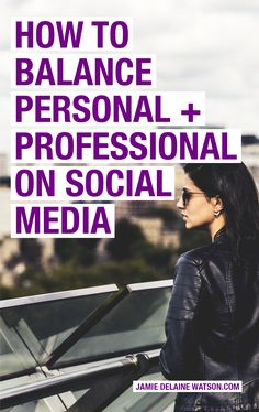 What is the BEST mix of Personal and Professional on your social media? Let's learn: http://jamiedelainewatson.com/how-to-balance-personal-and-professional-on-social-media/