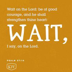 KJV Verse of the Day: Psalm 27:14