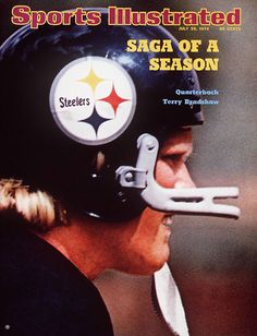 Terry Bradshaw of The Steelers July 29 1974 Nfl Football Players, Pittsburgh Steelers Football, Pittsburgh Sports, Pitsburgh Steelers, Steelers Stuff, Football Cards, Football Helmets, Sports Magazine Covers, American Football