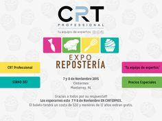 Este fin de semana CRT Professional estara en Expo Reposteria Monterrey ¡Tendremos precios especiales! ¡Te esperamos en el Stand 307!