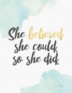 Watercolor Print - She believed she could, so she did- Strong Woman - Quote - Empowerment - Typograp