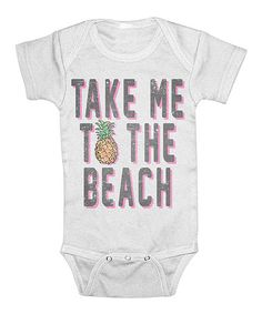 Fifth Sun - Loving this White 'Take Me To The Beach' Bodysuit on #zulily! #zulilyfinds