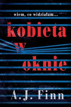 Kobieta w oknie by A. Finn is on Makuro's read shelf. Makuro gave this book 3 stars Reading Post, Web Design, Flag Photo, Type Treatments, Books 2018, New Books, This Book, Believe, How To Remove